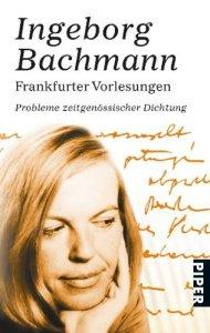 Ingeborg Bachmann Frankfurter Vorlesungen