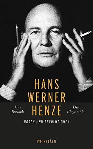 Hans Werner Henze Rosen und Revolutionen